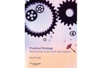 Practical Strategy - Structured tools and techniques