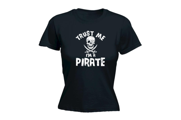 123T Funny Tee - Trust Me Im A Pirate - (Large Black Womens T Shirt)
