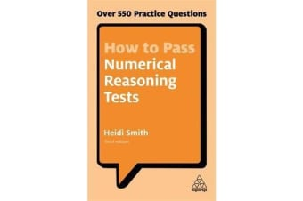 How to Pass Numerical Reasoning Tests - Over 550 Practice Questions