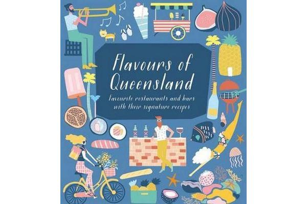 Image of Flavours of Queensland - Favourite Restaurants and Bars and Their Signature Recipes