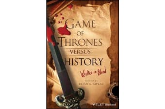 Game of Thrones versus History - Written in Blood