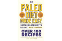 The Paleo Diet Made Easy - Simple ingredients - no junk, no starving