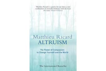 Altruism - The Science and Psychology of Kindness