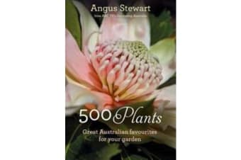 500 Plants - Great Australian Favourites for Your Garden