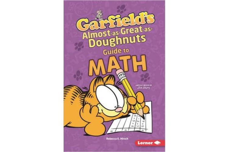 Garfield's (R) Almost-as-Great-as-Doughnuts Guide to Math
