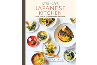 Atsuko's Japanese Kitchen - Home-Cooked Comfort Food Made Simple