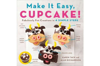 Make It Easy, Cupcake - Fabulously Fun Creations in 4 Simple Steps
