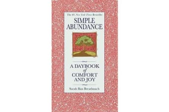 Simple Abundance - A Daybook of Comfort of Joy
