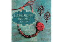 Bohemian-Inspired Jewelry - 50 Designs Using Leather, Ribbon, and Cords