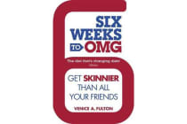 Six Weeks to OMG - Get skinnier than all your friends