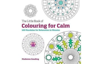 The Little Book of Colouring for Calm - 100 Mandalas for Relaxation in Minutes