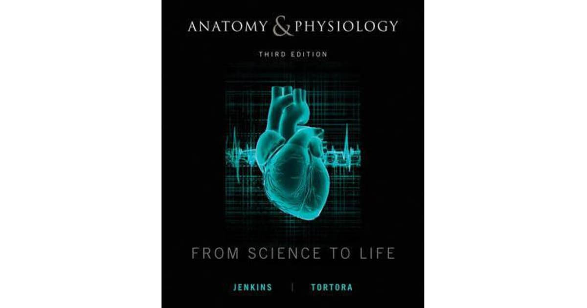 Anatomy and Physiology From Science to Life 3E + WileyPlus ...