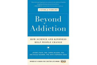 Beyond Addiction - How Science and Kindness Help People Change