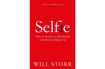 Selfie - How the West Became Self-Obsessed