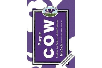 Purple Cow - Transform Your Business by Being Remarkable