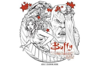 Buffy The Vampire Slayer - Big Bads & Monsters Adult Coloring Book