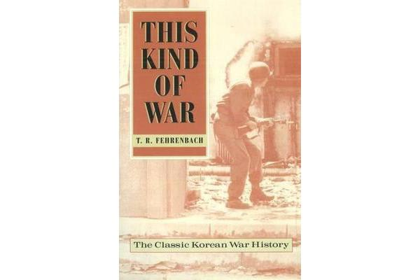 This Kind of War - The Classic Korean War History