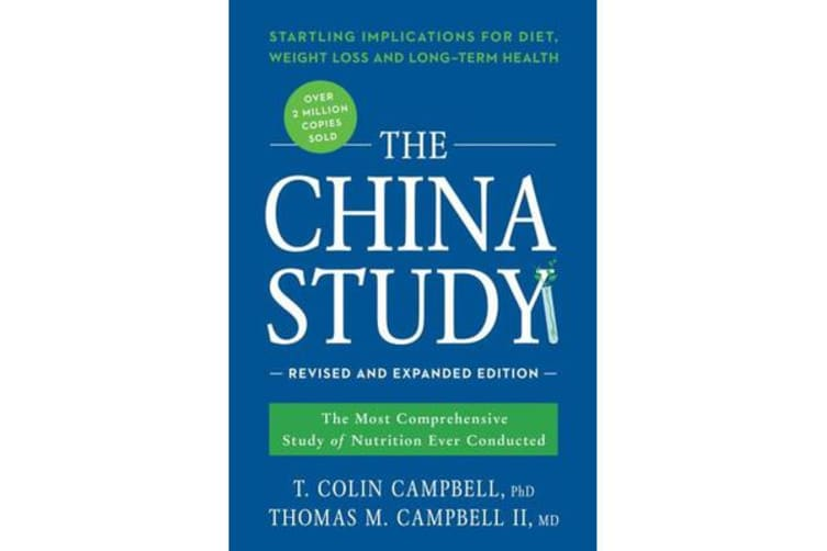 The China Study: Revised and Expanded Edition - The Most Comprehensive Study of Nutrition Ever Conducted and the Startling Implications for Diet, Weight Loss, and Long-Term Health