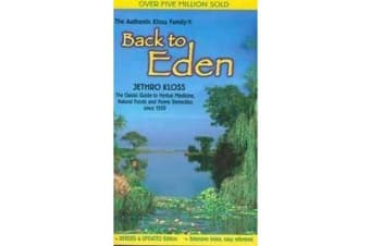 Back to Eden - Classic Guide to Herbal Medicine, Natural Food and Home Remedies Since 1939