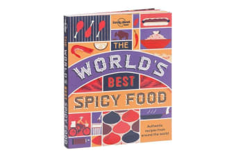 The Lonely Planet Book of World`s Best Spicy Food