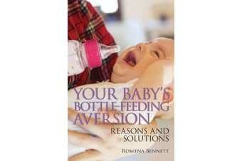 Your Baby's Bottle-feeding Aversion - Reasons and Solutions