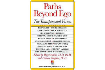 Paths Beyond Ego - Transpersonal Vision