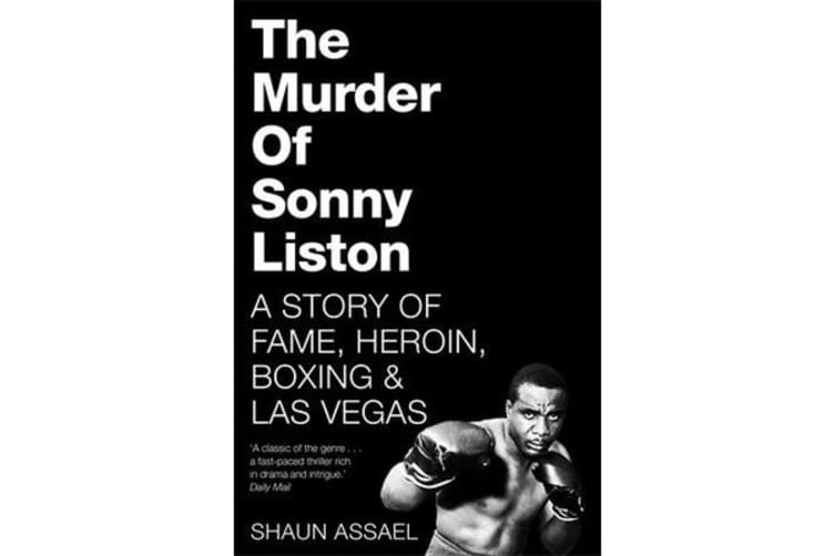 The Murder of Sonny Liston - A Story of Fame, Heroin, Boxing & Las Vegas