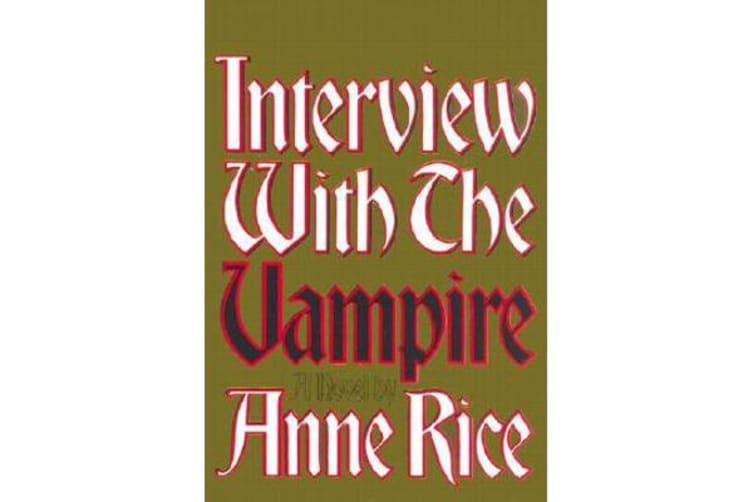 Interview with the Vampire - A Novel
