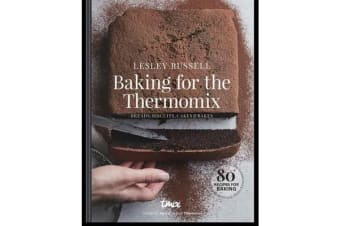 Baking for the Thermomix - Breads, Biscuits, Cheesecakes