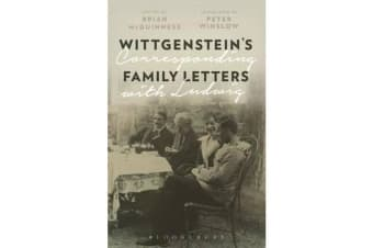 Wittgenstein's Family Letters - Corresponding with Ludwig