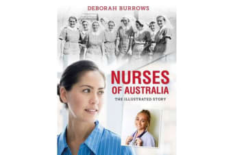 Nurses of Australia - The Illustrated Story