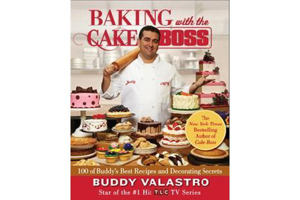 Image of Baking with the Cake Boss - 100 of Buddy's Best Recipes and Decorating Secrets