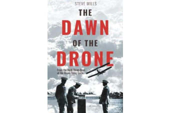 The Dawn of the Drone - From the Back Room Boys of World War One