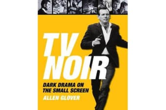 TV Noir - Dark Drama on the Small Screen