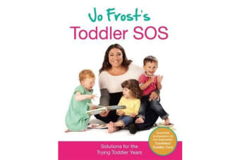 Jo Frost's Toddler SOS - Solutions for the Trying Toddler Years
