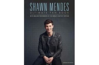 Shawn Mendes - The Ultimate Fan Book