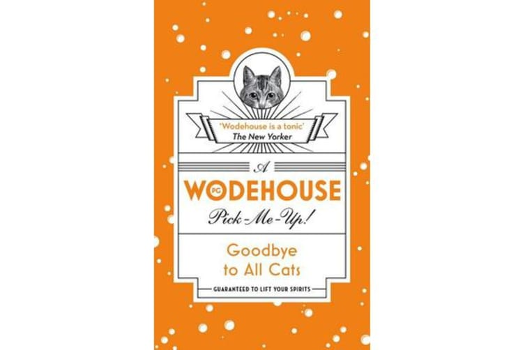 Goodbye to All Cats - (Wodehouse Pick-Me-Up)