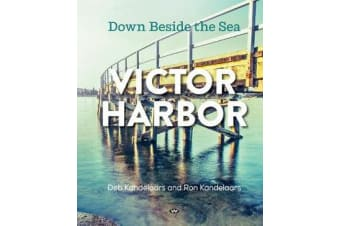 Victor Harbor - Down beside the sea
