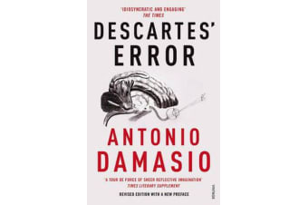 Descartes' Error - Emotion, Reason and the Human Brain