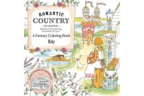Romantic Country: The Third Tale - A Fantasy Coloring Book