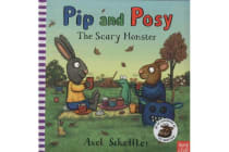 Pip and Posy - The Scary Monster