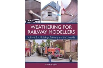 Weathering for Railway Modellers - Volume 2 - Buildings, Scenery and the Lineside