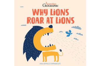 Why Lions Roar at Lions - How Animals Communicate