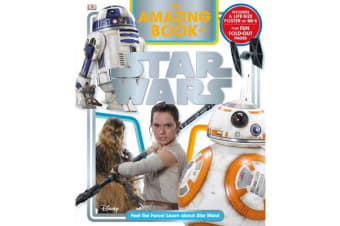 The Amazing Book of Star Wars - Feel the Force! Learn about Star Wars!