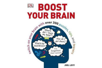 Boost Your Brain - Switch on your Brain with over 300 Puzzles, Tips, and Teasers