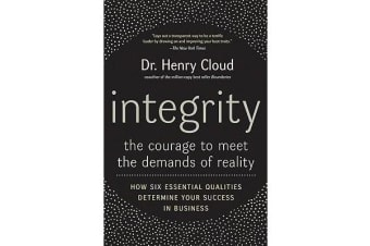 Integrity - The Courage to Meet the Demands of Reality