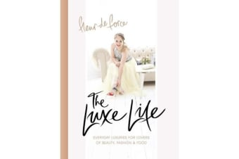The Luxe Life - Everyday Luxuries for Lovers of Beauty, Fashion & Food
