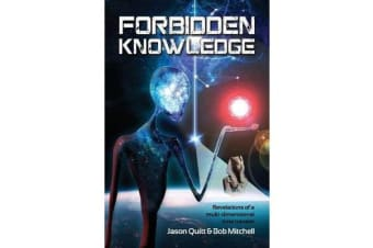 Forbidden Knowledge - Revelations of a Multi-Dimensional Time Traveler