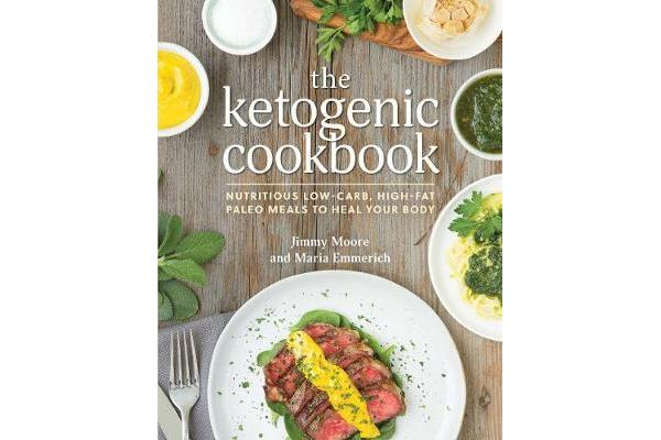 The Ketogenic Cookbook - Nutritious Low-Carb, High-Fat Paleo Meals to Heal Your Body