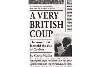 A Very British Coup - The novel that foretold the rise of Corbyn